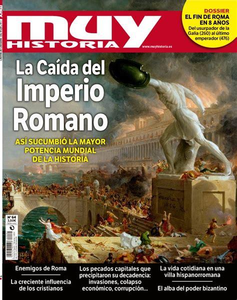 historia de espaa iii 8408045784 descubre las razones de la ca 237 da del todopoderoso imperio romano en la 250 ltima muy historia