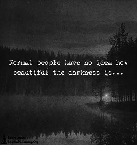 of darkness quotes normal no idea how beautiful the darkness is