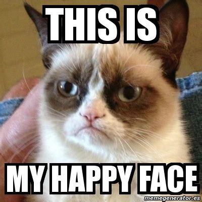 Grumpy Meme Face - meme grumpy cat this is my happy face 8102106