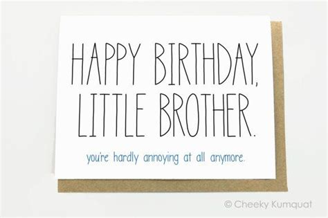printable birthday cards for little brother funny birthday card little brother you re hardly