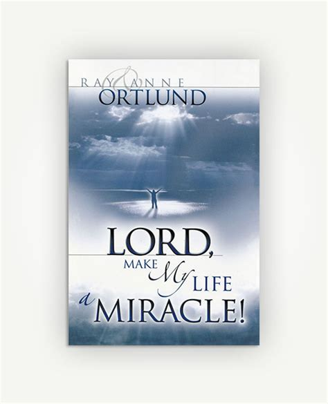 made for a miracle from your ordinary to god s extraordinary books lord make my a miracle renewal ministries