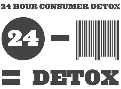 24 Hour Detox by Do Buy Nothing Day The