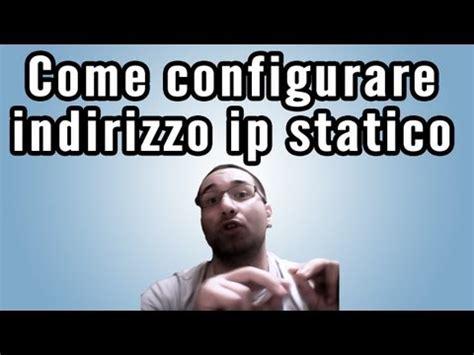 configurare ip impostare ip statico e aprire porte router doovi