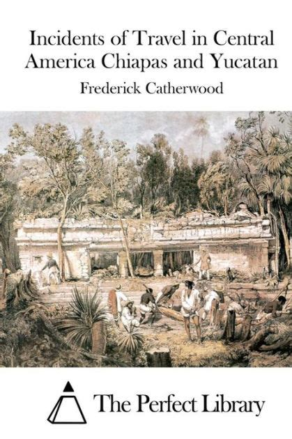 libro murder in the central incidents of travel in central america chiapas and yucatan by frederick catherwood paperback