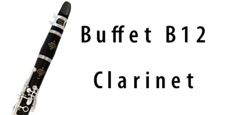 buffet b12 clarinet review review of the buffet b12 clarinetteen jazz a community for up and coming musicians