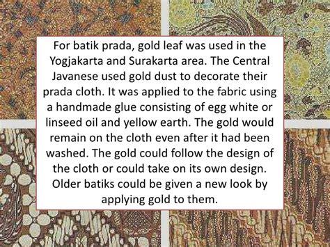 Batik Tulis Prada batik is from indonesia