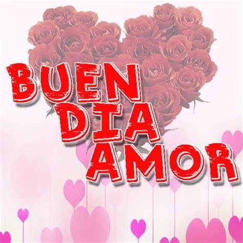 imagenes buenos dias amor como amanecio tarjetas con mensajes bonitos de buenos d 237 as para