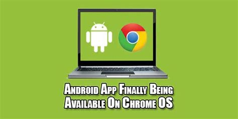 When Will Play Store Be Available On Chrome Os Android App Finally Being Available On Chrome Os