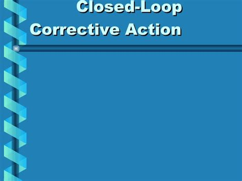 Closed Loop Corrective Action Closed Loop Corrective Template