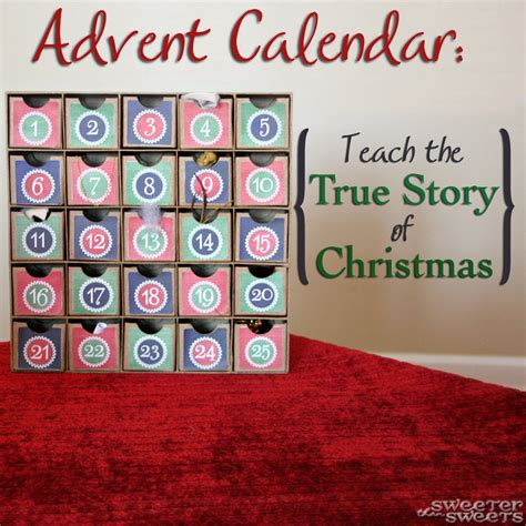 christian advent calendars to make sweeterthansweets advent calendar teach the true story