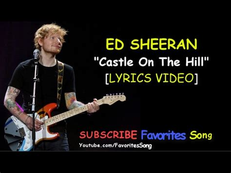 ed sheeran latest song ed sheeran new song castle on the hill lyrics video
