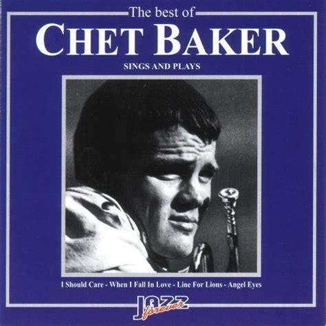 lyrics chet baker the best of chet baker sings and plays lyrics chet