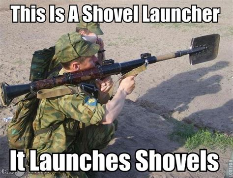 Shovel Meme - shovel launcher this is a flammenwerfer it werfs