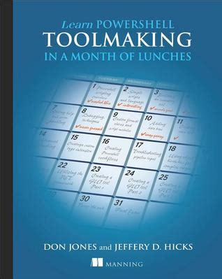 learn powershell scripting in a month of lunches books learn powershell toolmaking in a month of lunches by don