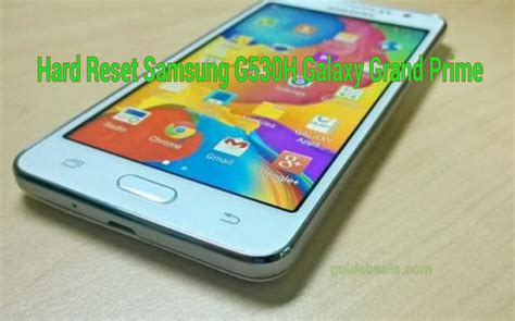 reset hard samsung grand prime how to hard reset samsung g530h galaxy grand prime