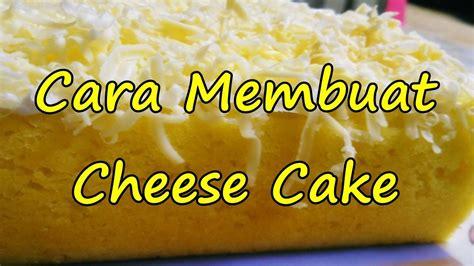 cara membuat cheese cake di kukus cara membuat cheese cake kukus yang mudah youtube