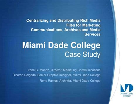 Mba Marketing In Miami Dade by Miami Dade College Digital Asset Management Study