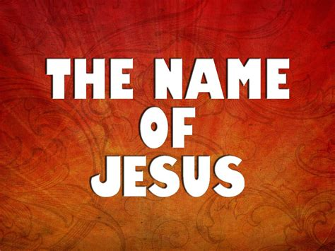 the name of the 10 reasons to believe there is power in the name of jesus