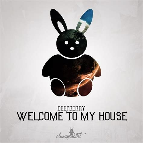 welcome to my house welcome to my house single deepberry mp3 buy full tracklist