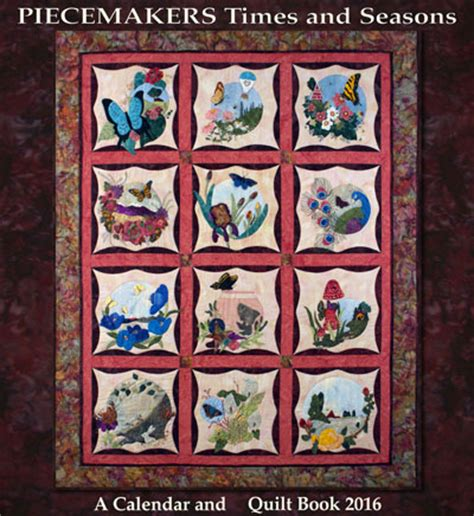 C2016 Calendar Piecemakers 2016 Times And Seasons Calendar And Quilt Book