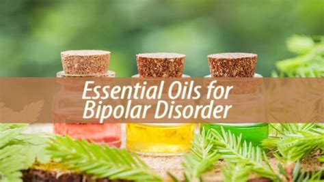 essential oils for mood swings essential oils for bipolar disorder phychology
