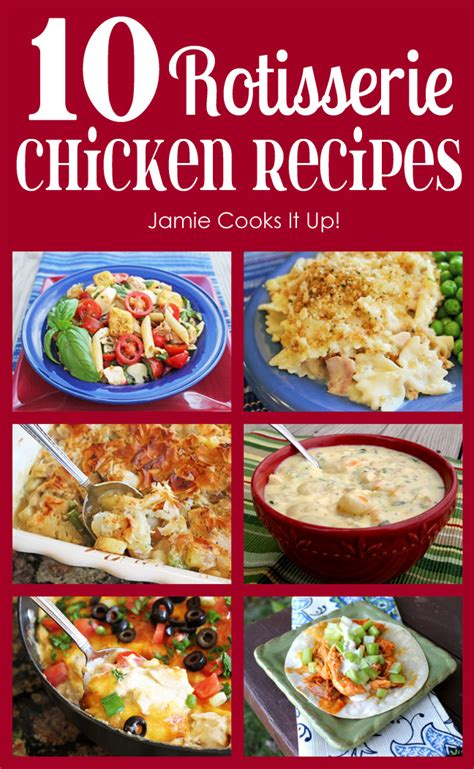 rotisserie chicken dinner ideas 10 rotisserie chicken recipes