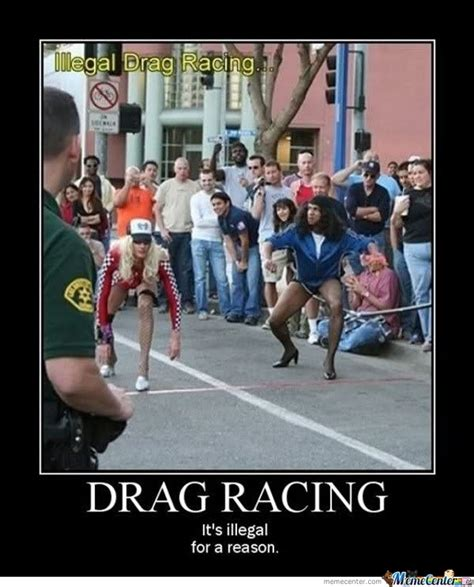drag racing by nightbreed meme center