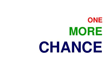 Chance One one more chance