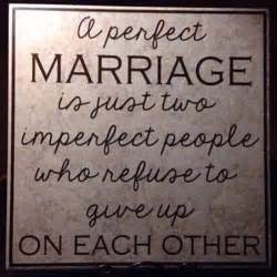 a perfect marriage is marriage quotes pinterest marriage each other and one day