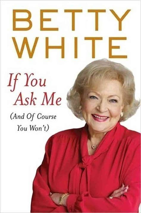 Betty The Book betty white quotes quotesgram