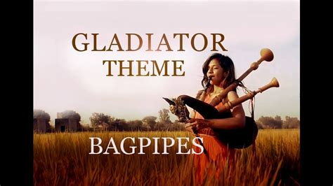 theme song gladiator now we are free bagpipe cover gladiator theme the