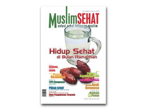 Edisi Ramadhan Muslim 1 by Majalah Muslim Sehat Edisi 2 Hidup Sehat Di Bulan