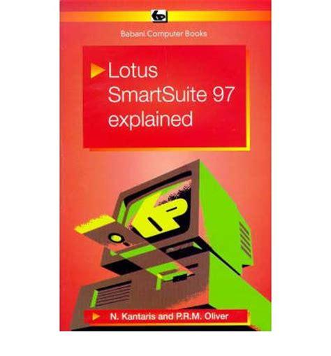 what is lotus smartsuite lotus smartsuite 97 explained noel kantaris 9780859344487