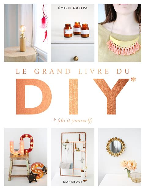 Cadeau Diy Femme by Le Grand Livre Des Diy Une Id 233 E Cadeau Diy Le Meilleur
