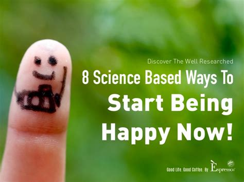 how to be single and happy science based strategies for keeping your sanity while looking for a soul mate books 8 science based ways to start being happy now