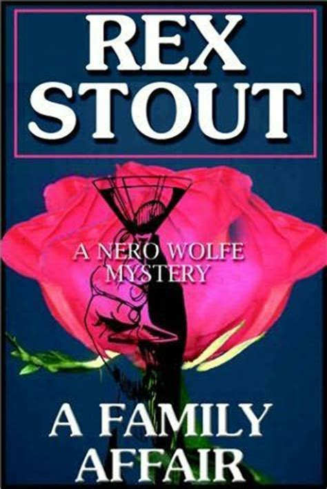 a affair books a family affair nero wolfe 46 by rex stout reviews