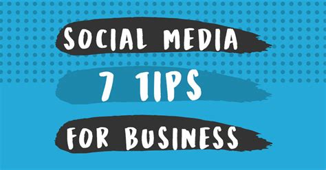 7 Tips On Using For Business by Social Media Tips For Business Hulpu