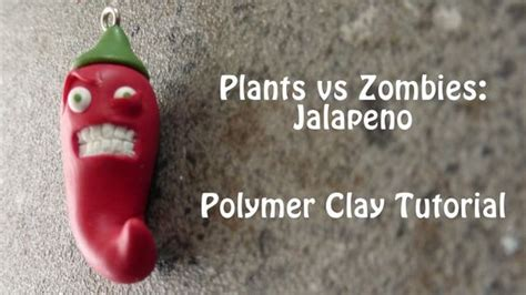 tutorial ngecheat plant vs zombie jalapeno plants vs zombies polymer clay tutorial