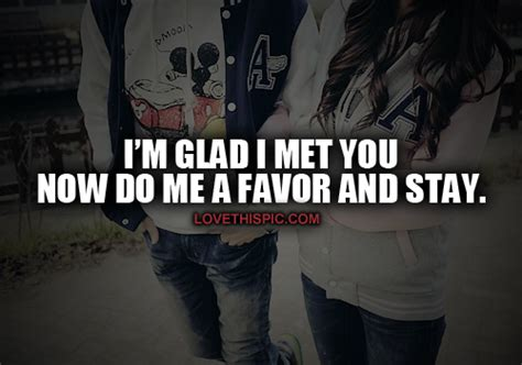 Glad That I Met You Quotes