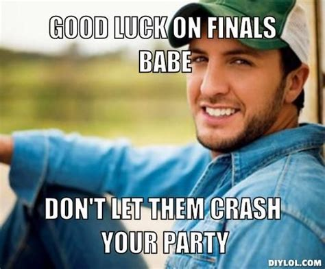 Good Luck On Finals Meme - 17 best ideas about luke bryan meme on pinterest luke