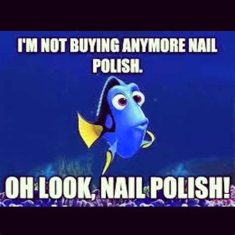 Nail Polish Meme - nail meme polish addict no buy things that make me