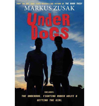 fighting ruben wolfe underdogs 1862309574 underdogs markus zusak 9780545354424