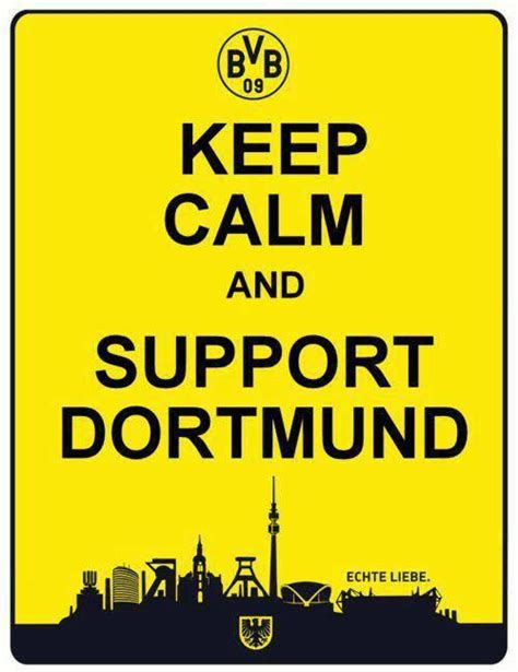 Keep Calm And Support Bayern keep calm and support dortmund borussia dortmund