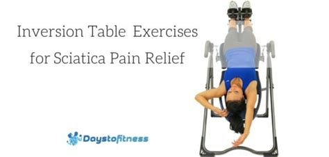 inversion table exercises for sciatic nerve relief