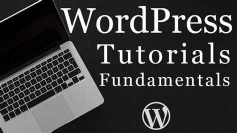 wordpress tutorial how to get started wordpress tutorials for beginners getting started with
