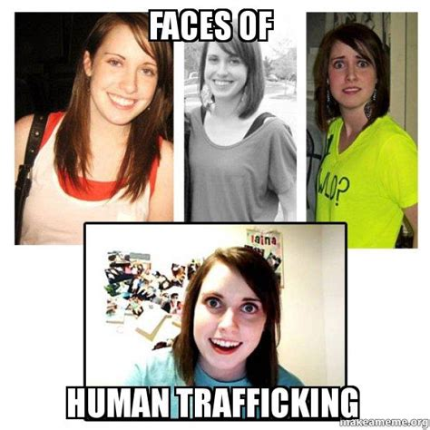 Human Trafficking Meme - faces of human trafficking oag s overly attached