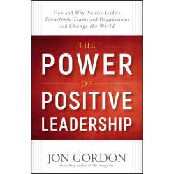book review the power of positive leadership workplace