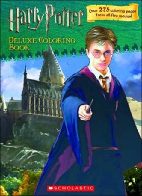 harry potter deluxe coloring book harry potter deluxe coloring book by scholastic
