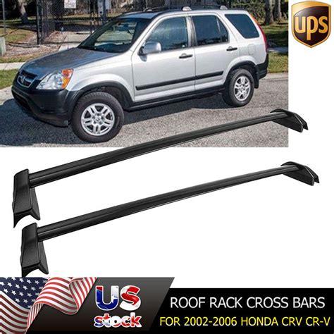 2006 Honda Crv Roof Rack by Fit 2002 2006 Honda Crv Cr V Oe Style Roof Rack Cross Bars