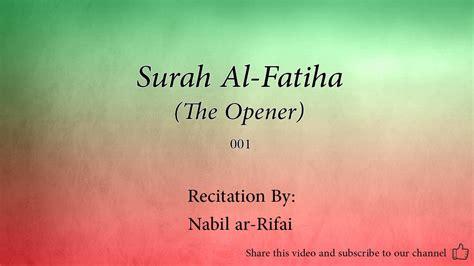 The Opener Al Fatihah surah al fatiha the opener 001 nabil ar rifai quran audio